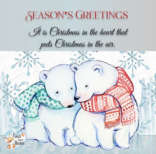 Season's Greetings photo, polar bear photo, It's Christmas in the heart that puts Christmas in the air.