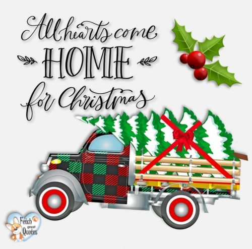 Christmas photo, Christmas truck photo, Christmas tree photo, all hearts come home for Christmas