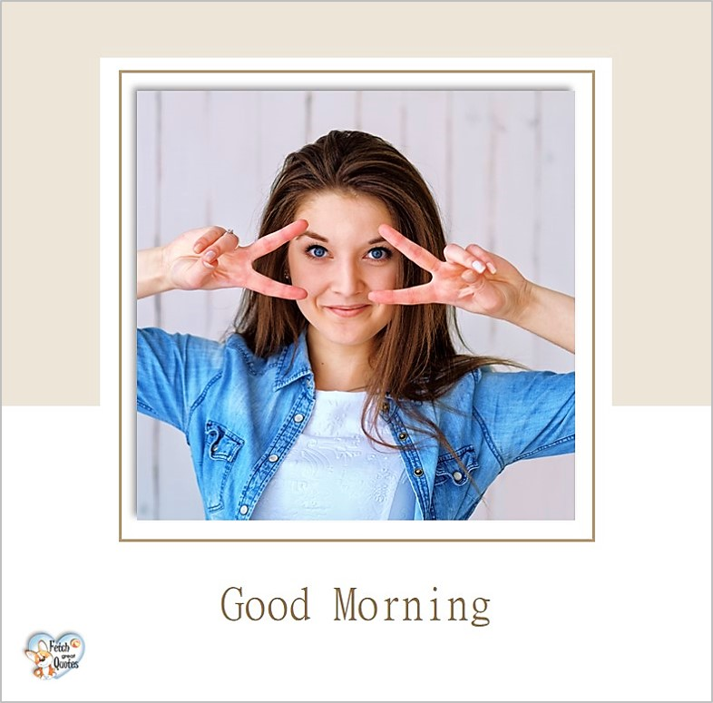 Fun good morning photo, modern good morning photo, women's empowerment good morning photo