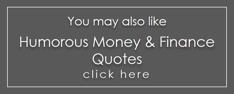 Humorous Money & finance quotes
