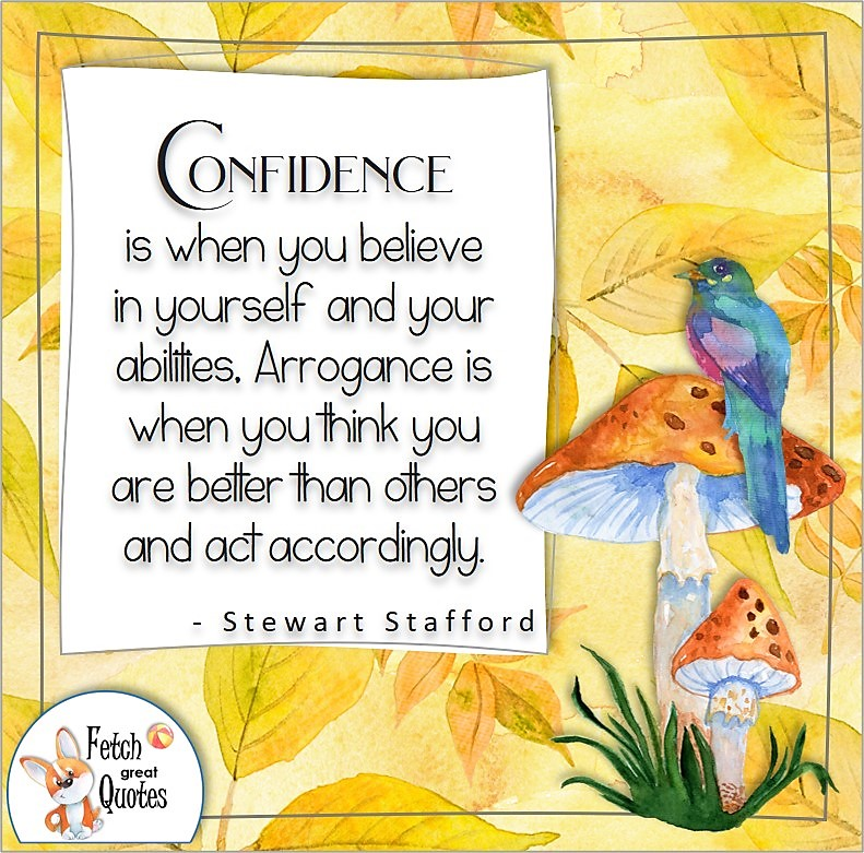 Yellow pattern, self-confidence quote, Confidence is when you believe in yourself and your abilities. Arrogance is when you think you are better than others and act accordingly. , - Stewart Strafford quote