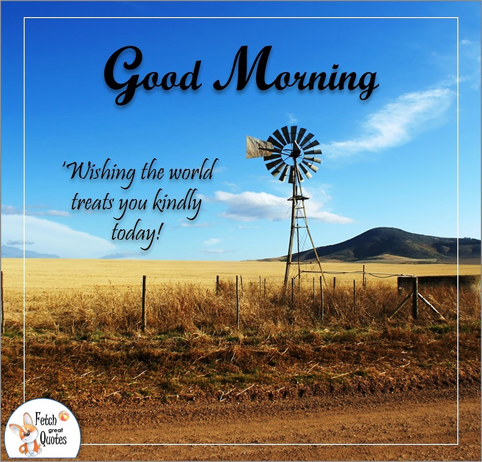 Wishing the world treats you kindly today!, windmill, golden fields, farm life, farmer's field, Country Morning, Good Morning, Country Good Morning, sunny morning, , good morning blessings, Country blessing, Good morning wishes, free country good morning photos, countryside photos,country girl morning, Country blessing, American country, down country, American country