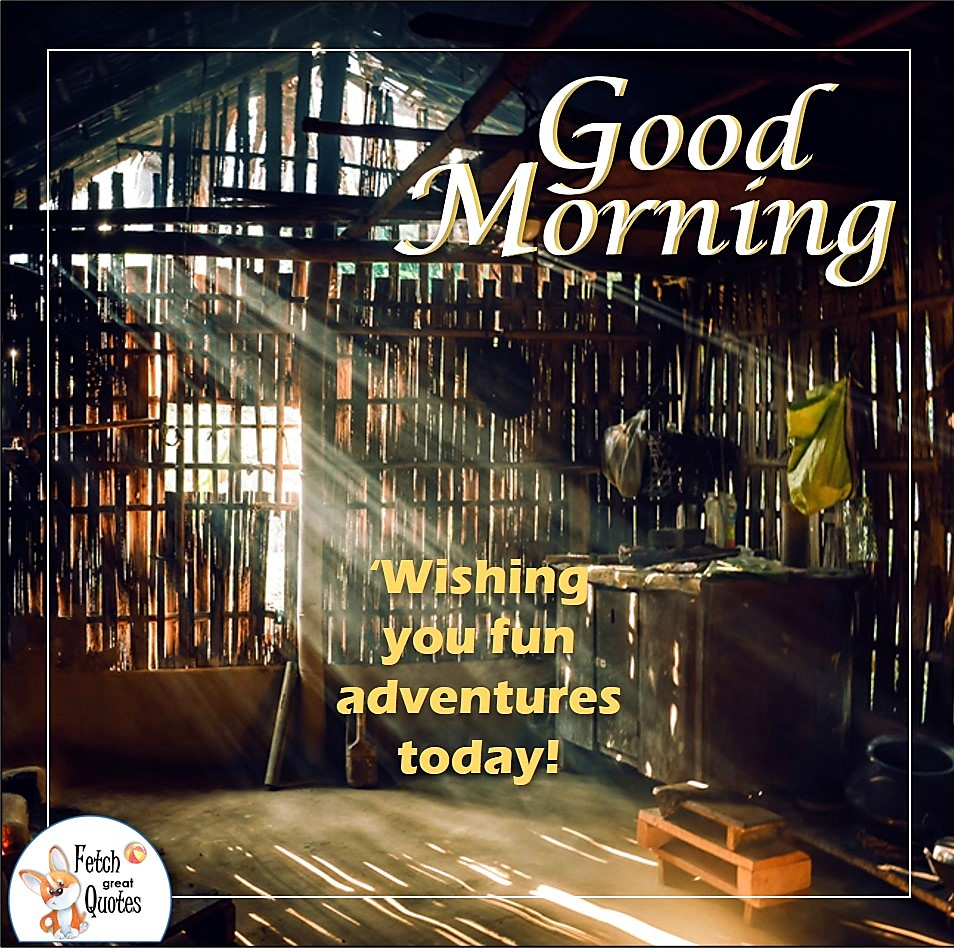 Wishing you fun adventures today!, old barn, Country Morning, Good Morning, Country Good Morning, sunny morning, , good morning blessings, Country blessing, Good morning wishes, free country good morning photos, countryside photos,country girl morning, Country blessing, American country, down country, American country