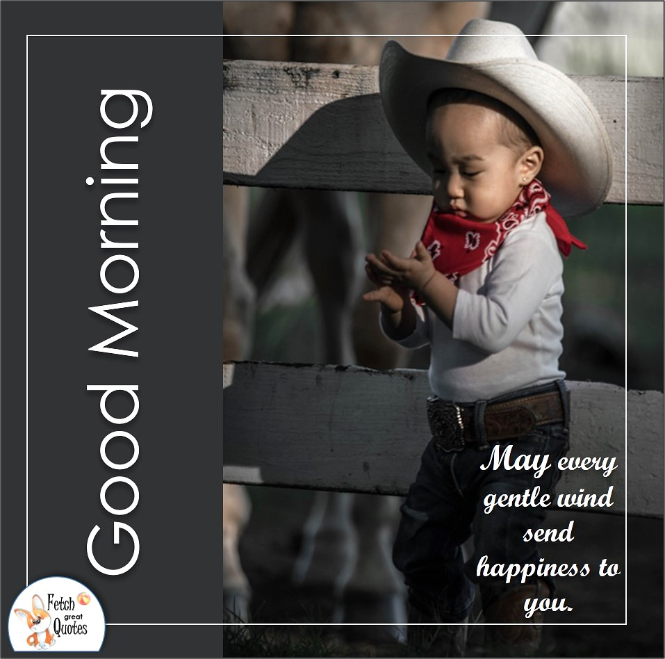 cowboy child, little boy, red bandana, cowboy hat, white cowboy hat, horse ranch, May every gentle wind wend happiness to you, Country Morning, Good Morning, Country Good Morning, sunny morning, , good morning blessings, Country blessing, Good morning wishes, free country good morning photos, countryside photos,country girl morning, Country blessing, American country, down country, American country, ranch life, ranch kid
