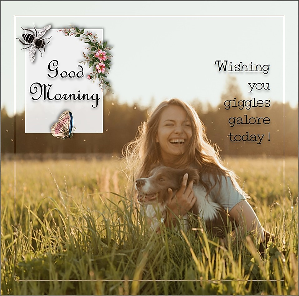 Wishing you giggles galore today, giggle girl, laugh out loud, sunny day, cute dog, girl and her dog, Country Morning, Good Morning, Country Good Morning, sunny morning, , good morning blessings, Country blessing, Good morning wishes, free country good morning photos, countryside photos,country girl morning, Country blessing, American country, down country, American country,