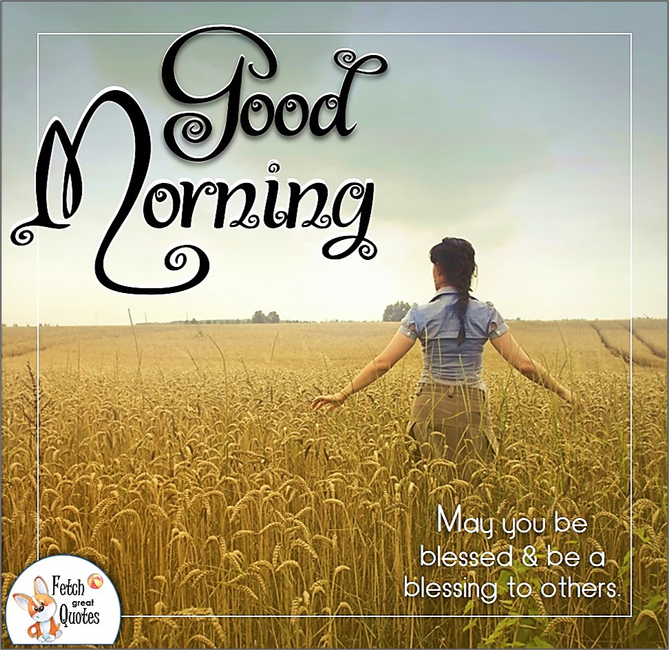 May you be blessed & be a blessing to others, sunny morning, sunrise, country girl, wheat field, Country Morning, Good Morning, Country Good Morning, sunny morning, , good morning blessings, Country blessing, Good morning wishes, free country good morning photos, countryside photos,country girl morning, Country blessing, American country, down country, American country,