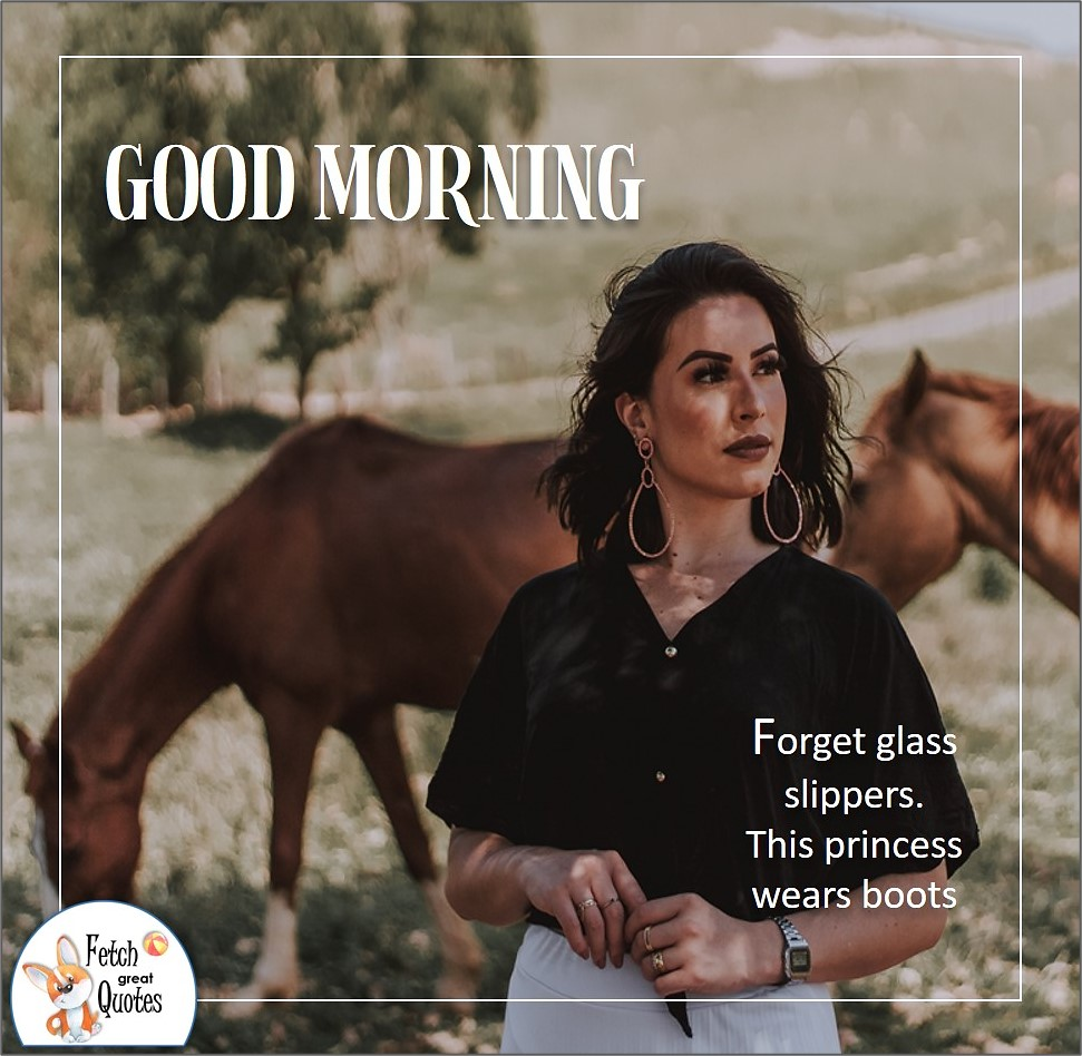 Good morning photo, country morning, Morning blessing, horses, country girl, ranch girl, ranch woman, pretty country woman