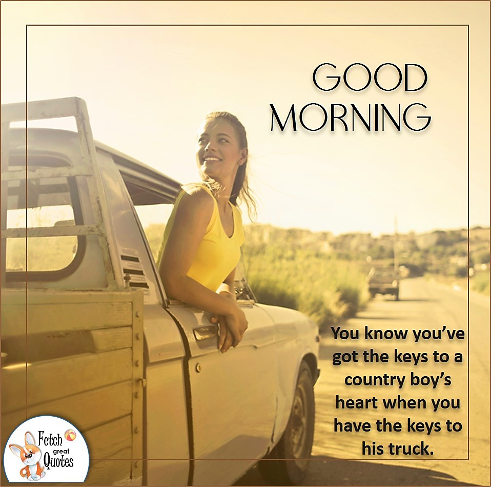 pickup truck girl, golden girl, sunrise, golden morning, bright sunshine,country girl, You know you've got the keys to a country boy's heart when you have the keys to his truck, Country blessing, American country, down country, American country