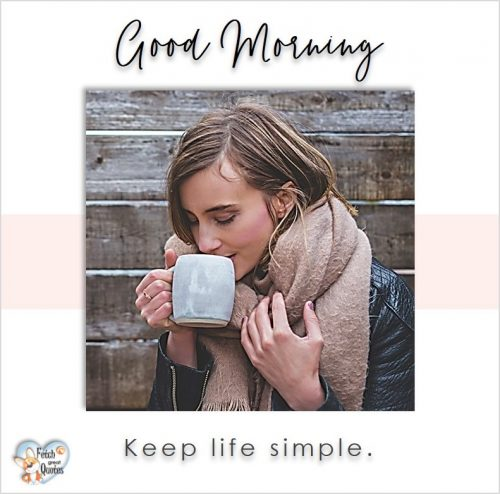 Modern good morning photo, coffee good morning photo, Keep life simple