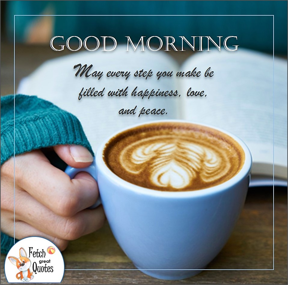 cozy morning cup of coffee, good morning coffee photo, May every step you make be filled with happiness, love, and peace photo