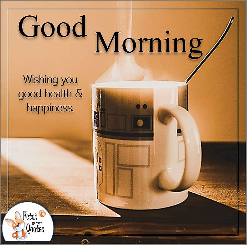 hot cup of coffee good morning photo, wishing you good health & happiness photo