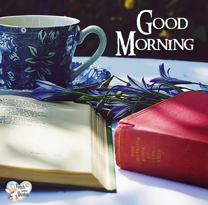 Good morning, Good Morning photos, Good Morning Coffee photos, Coffee photos, Funny Coffee photos, humorous coffee photos, funny coffee sayings, coffee quotes, coffee lover, Coffee themed photos, coffee themed good morning photos