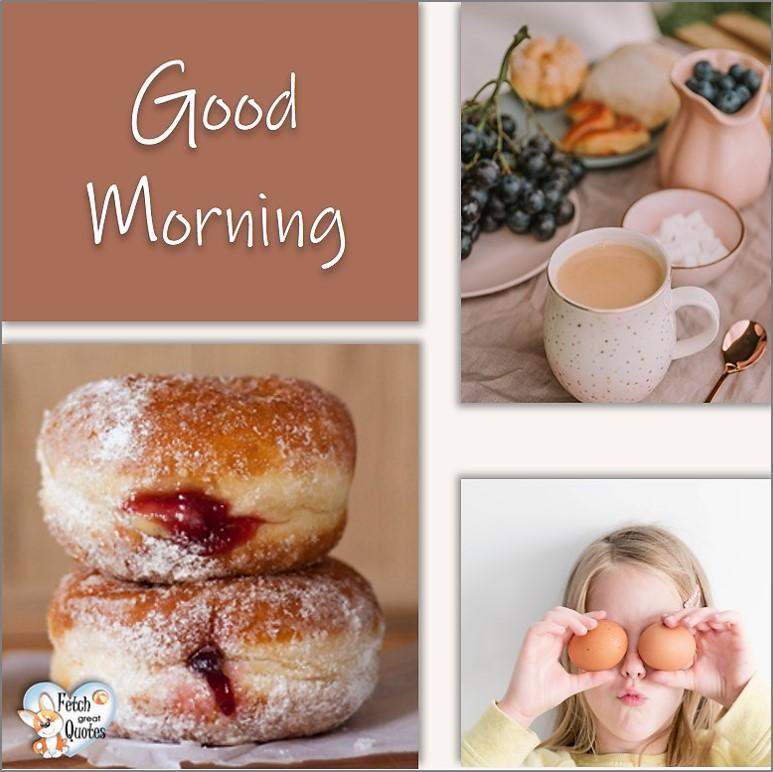 jelly doughnuts, jelly donuts, breakfast, Good Morning photos, Good Morning Coffee photos, Coffee photos, Funny Coffee photos, humorous coffee photos, funny coffee sayings, coffee quotes, coffee lover, Coffee themed photos, coffee themed good morning photos