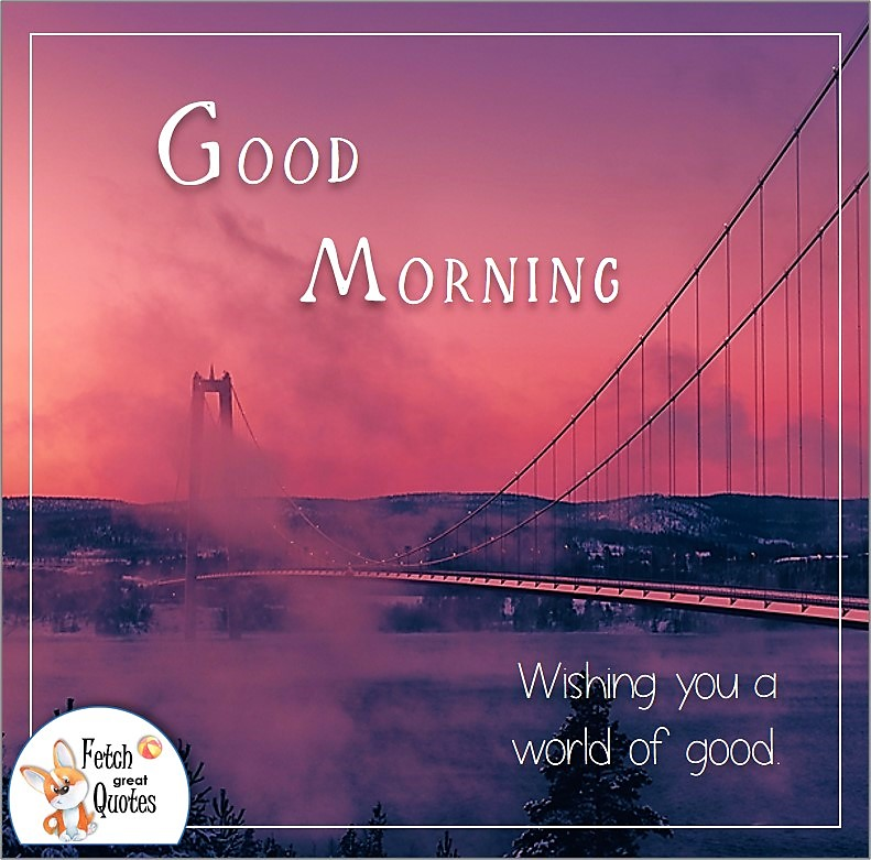 pink dawn, early morning photo, good morning photo, bridge over the bay, wishing you a world of good photo quote