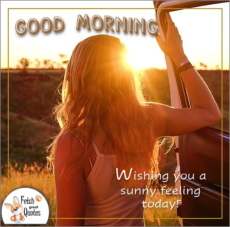 golden morning sunrise, girl looks at sunrise, country morning, good morning quote photo, Wishing you a sunny feeling today quote photo