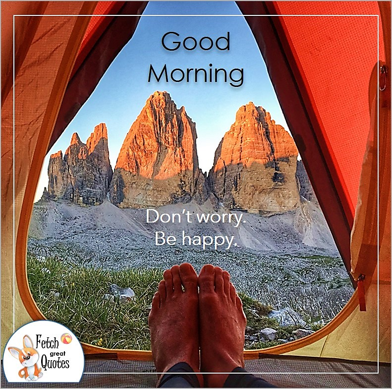 camping good morning photo quote, tent view photo quote, Don't worry be happy photo quote