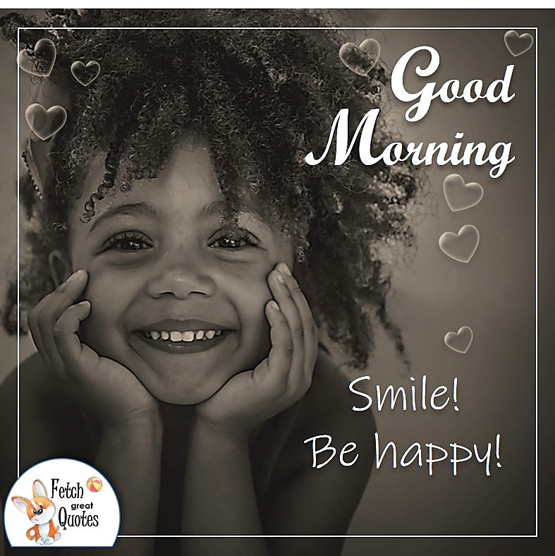 adorable black girl, Good morning photo quote, Smile be happy photo quote