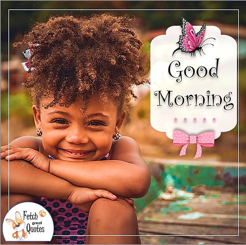 cute little black girl, black girl good morning photo quote