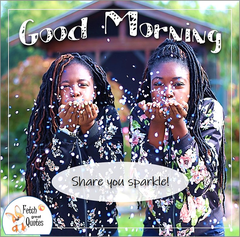 Black girls good morning photo, Share your sparkle photo quote