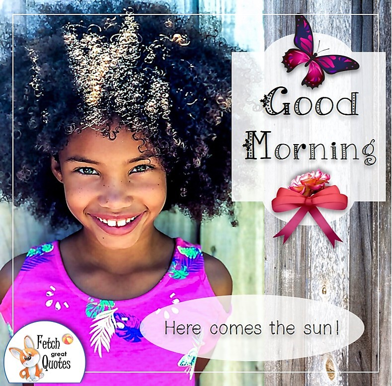 Cute black girl, sunny smile, black child, sunny good morning photo, Here comes the sun photo quote