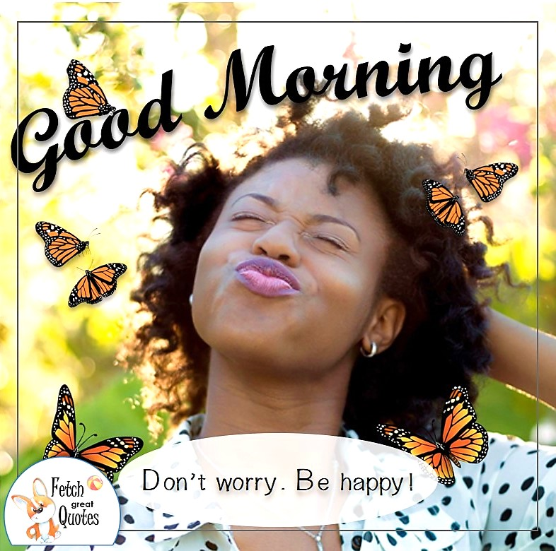pretty black girl, black woman, Black girl good morning photo, Don't worry. Be happy quote, black woman, sunny day