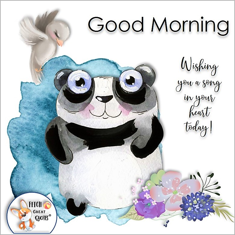 cute panda photo, funny panda photo, Wishing you a song in your heart today!, Whimsical Good Morning photos, cute good morning photo, good morning photos, cartoon good morning photos, humorous good morning photos, funny good morning photos