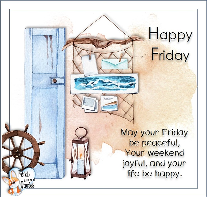May your Friday be peaceful, your weekend joyful, and your life be happy., Beach Happy Friday photos, Seashore Happy Friday photos, Summer Happy Friday photos, beautiful Happy Friday photos, Beach theme Happy Friday photos, Sunny summer beaches, beach inspiration, Friday morning, beach theme quotes, happy Friday, beautiful watercolor beach photos
