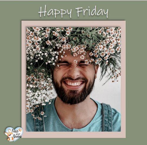 Funny Flower guy Happy Friday photo