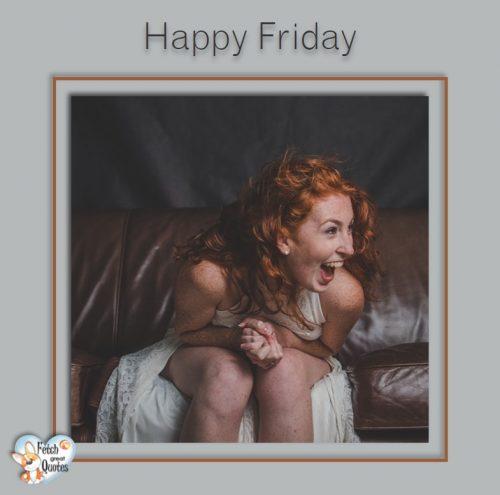 Hilarious Happy Friday photo