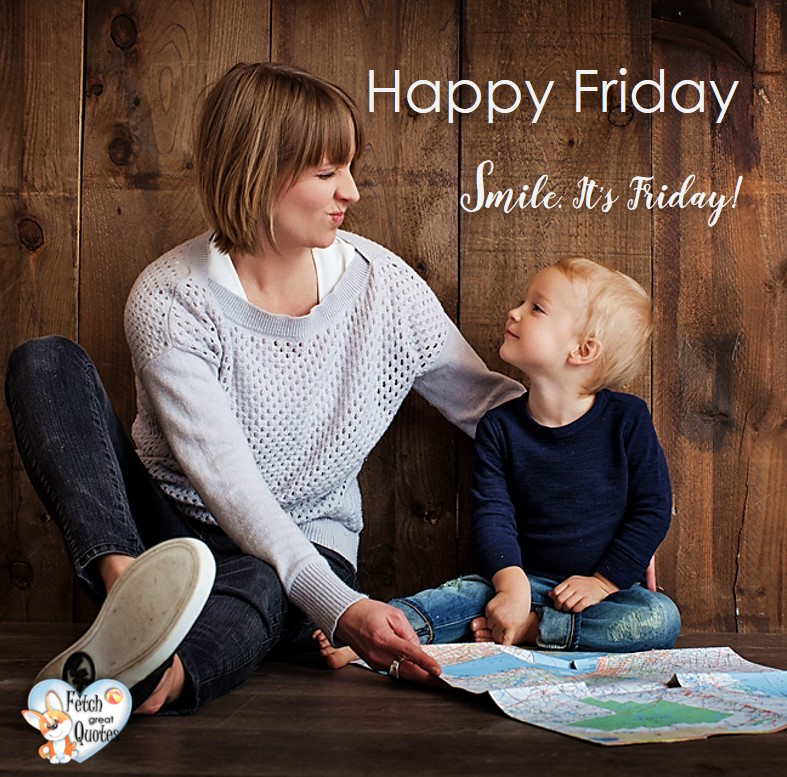 Smile it's Friday, Happy Friday, Happy Friday photos, fun Friday, funny Friday, Friday smile, Friday fun, start the weekend, start your weekend, free happy Friday photos, Friday morning