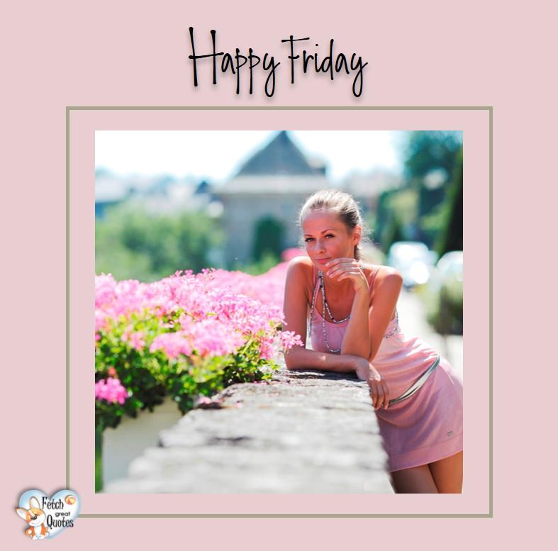 Spring happy Friday, summer Happy Fridayd, pink flowers, Happy Friday, Happy Friday photos, fun Friday, funny Friday, Friday smile, Friday fun, start the weekend, start your weekend, free happy Friday photos, Friday morning