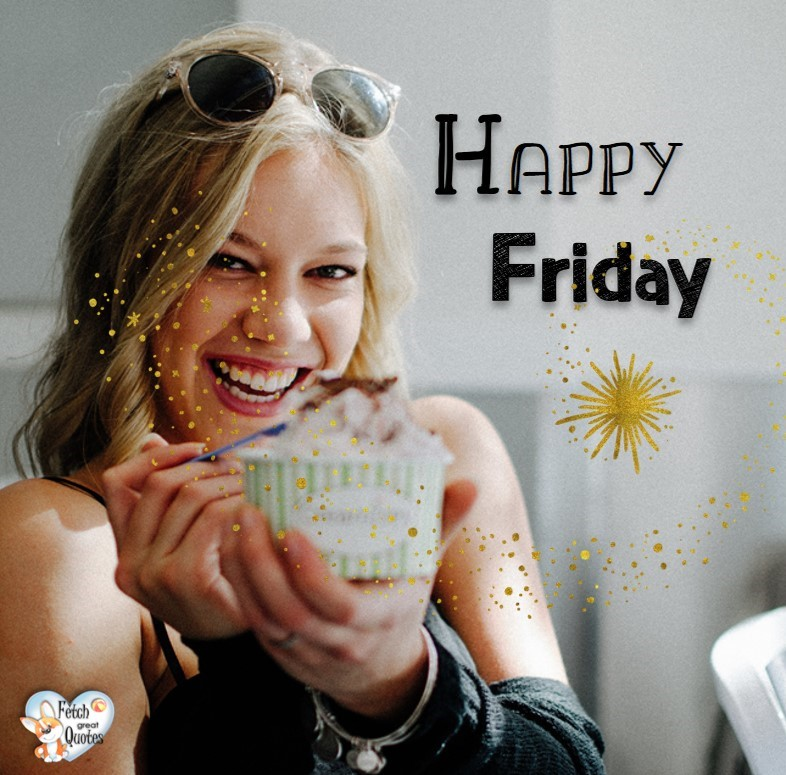 ice cream, Happy Friday, Happy Friday photos, fun Friday, funny Friday, Friday smile, Friday fun, start the weekend, start your weekend, free happy Friday photos, Friday morning