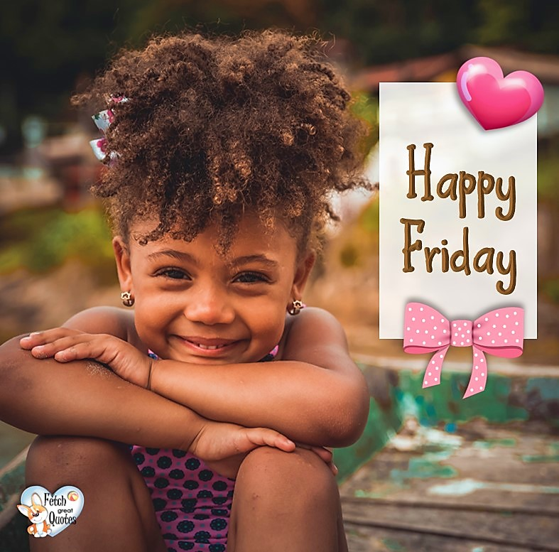 cute little black girl, Happy Friday, Happy Friday photos, fun Friday, funny Friday, Friday smile, Friday fun, start the weekend, start your weekend, free happy Friday photos, Friday morning
