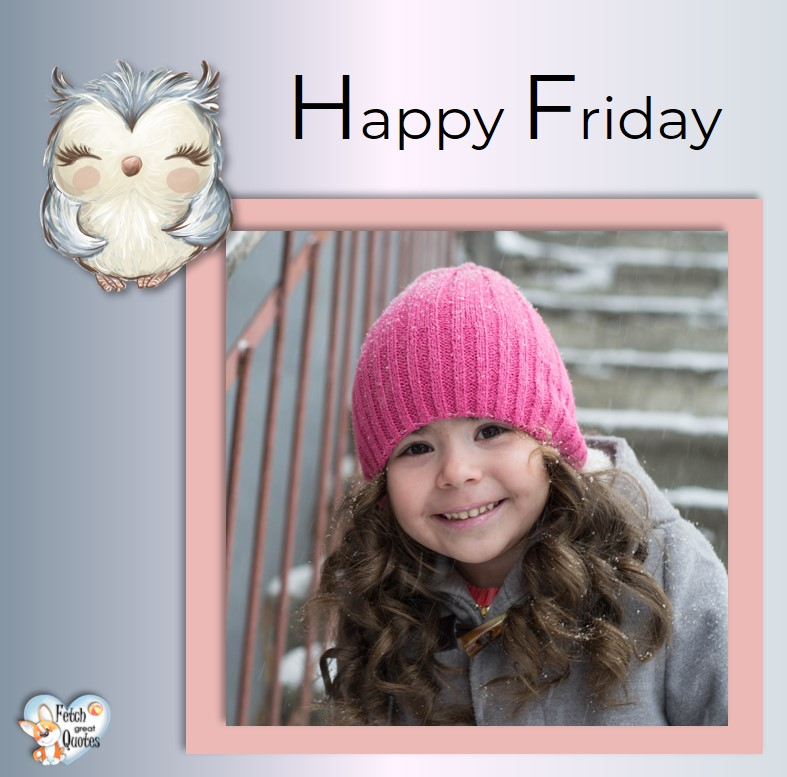 Winter Happy Friday, Happy Friday, Happy Friday photos, fun Friday, funny Friday, Friday smile, Friday fun, start the weekend, start your weekend, free happy Friday photos, Friday morning