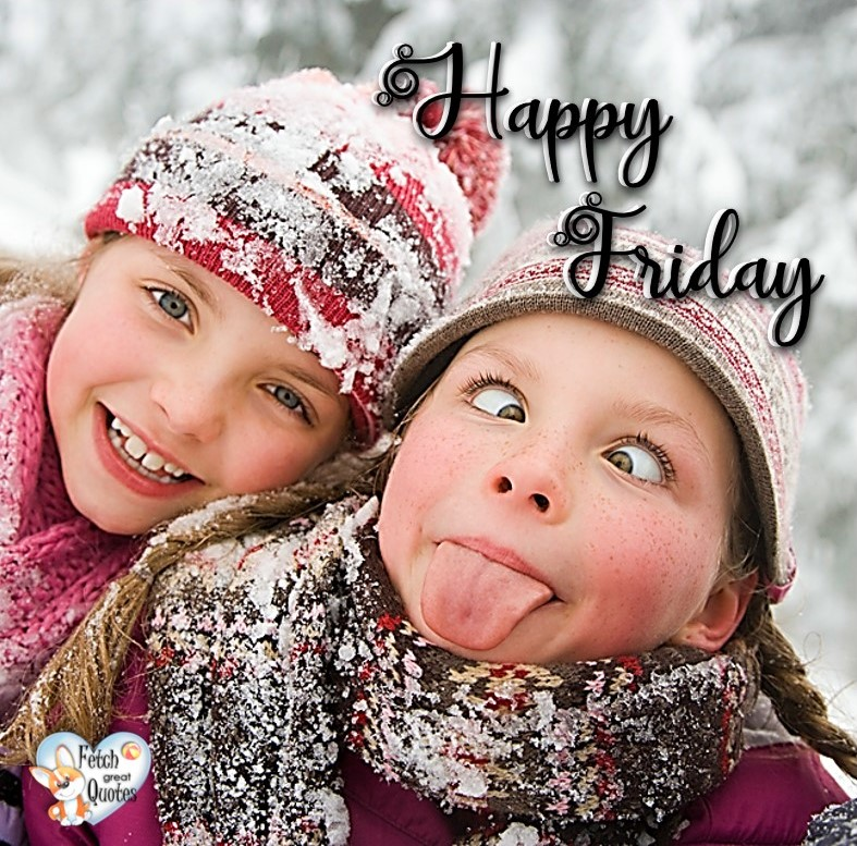 Winter happy Friday, snow Happy Friday, Happy Friday, Happy Friday photos, fun Friday, funny Friday, Friday smile, Friday fun, start the weekend, start your weekend, free happy Friday photos, Friday morning