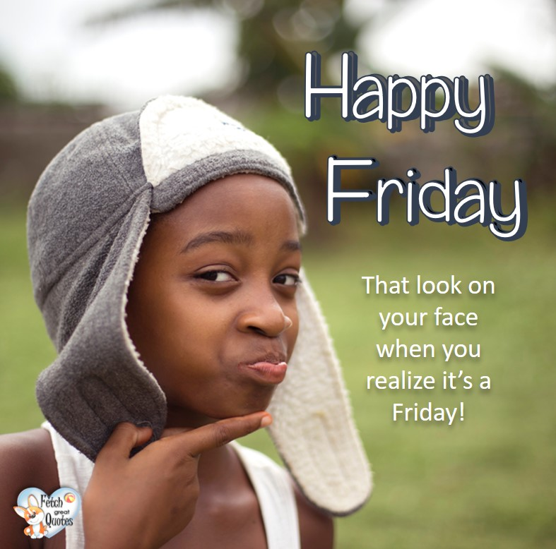 Black child, That look on your face when you realize it's Friday!, Happy Friday, Happy Friday photos, fun Friday, funny Friday, Friday smile, Friday fun, start the weekend, start your weekend, free happy Friday photos, Friday morning