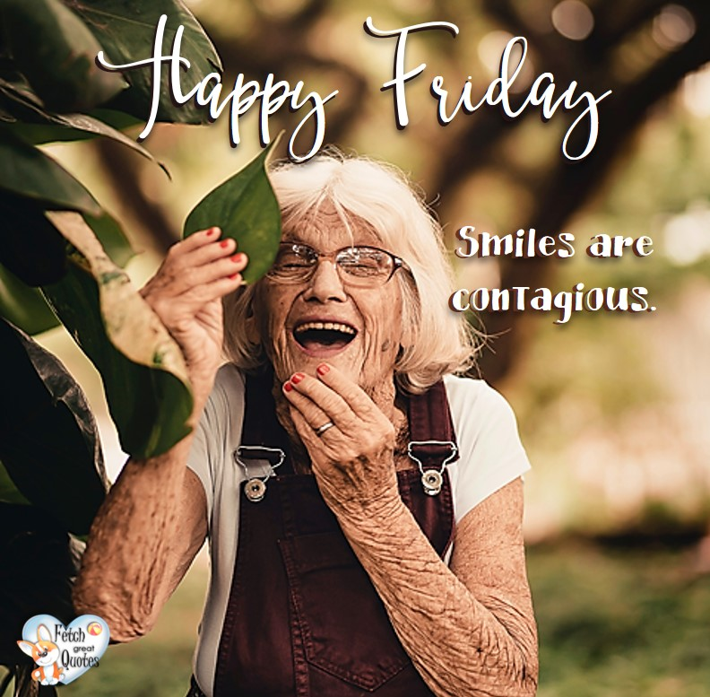 Sr citizen, mature woman, Smiles are contagious, Happy Friday, Happy Friday photos, fun Friday, funny Friday, Friday smile, Friday fun, start the weekend, start your weekend, free happy Friday photos, Friday morning