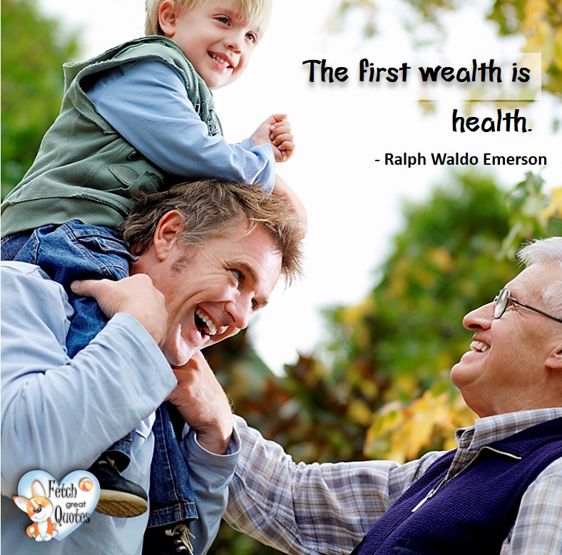 The first wealth is health. - Ralph Waldo Emerson, healthy lifestyle photos, healthy mindset, healthy living quotes, healthy eating, healthy choices, face life's challenges, Life Coach, Diet coach, physical trainer, Fitness Coach, wellness business, healthy living photos