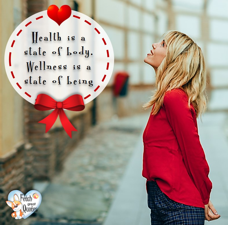 Health is a state of body. Wellness is a state of being., healthy lifestyle photos, healthy mindset, healthy living quotes, healthy eating, healthy choices, face life's challenges, Life Coach, Diet coach, physical trainer, Fitness Coach, wellness business, healthy living photos