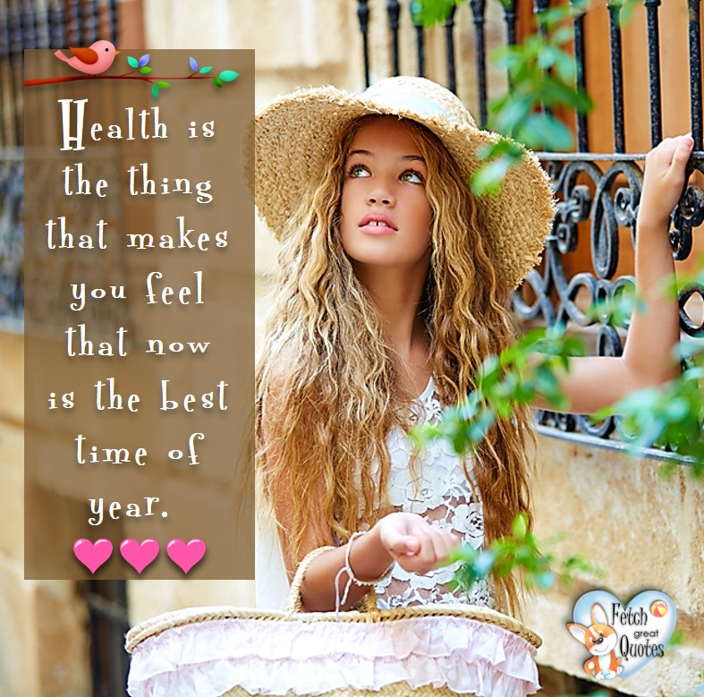 Health is the thing that makes you feel that now is the best time of the year. , healthy lifestyle photos, healthy mindset, healthy living quotes, healthy eating, healthy choices, face life's challenges, Life Coach, Diet coach, physical trainer, Fitness Coach, wellness business, healthy living photos