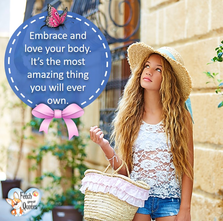 Embrace and love your body. It's the most amazing thing you will ever own., healthy lifestyle photos, healthy mindset, healthy living quotes, healthy eating, healthy choices, face life's challenges, Life Coach, Diet coach, physical trainer, Fitness Coach, wellness business, healthy living photos