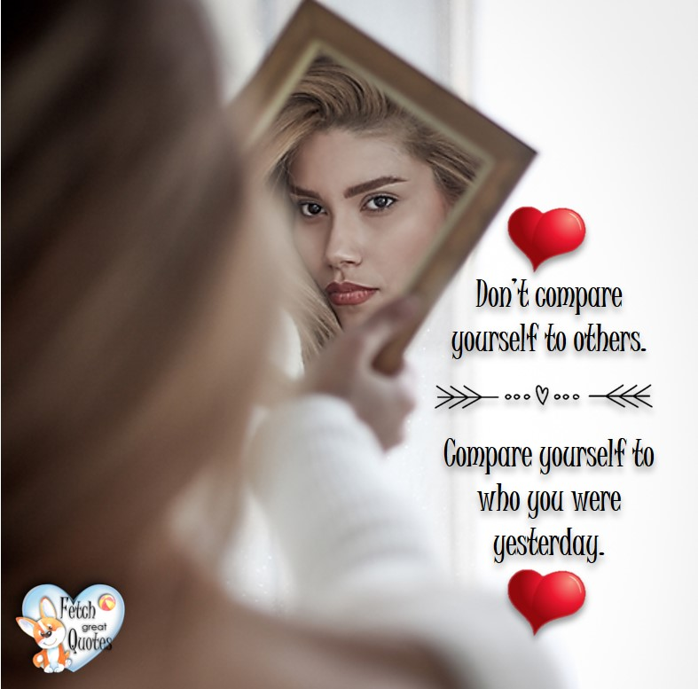 Don't compare yourself to others. Compare yourself to who you were yesterday., healthy lifestyle photos, healthy mindset, healthy living quotes, healthy eating, healthy choices, face life's challenges, Life Coach, Diet coach, physical trainer, Fitness Coach, wellness business, healthy living photos