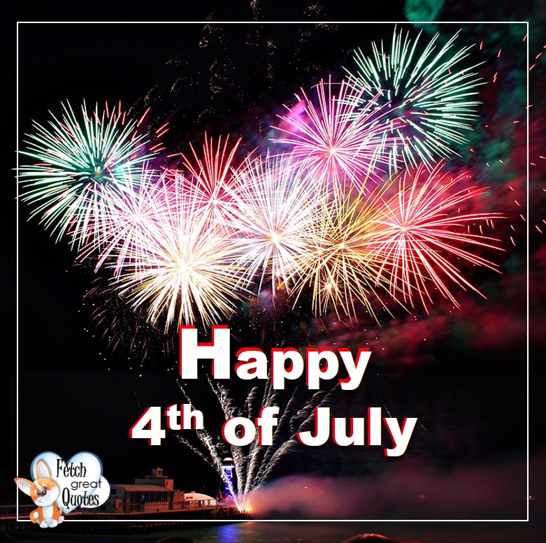 4th of July, celebrating the 4th of July, Happy 4th of July, Happy Independence Day, Fireworks photos, American Dream, beautiful 4th of July photos, Celebrate Independence Day, fireworks