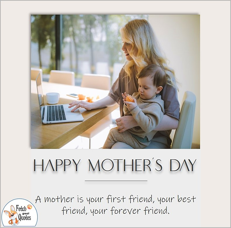 Happy Mother's Day photo, Mother and child, Work at home mother, Home office mom & child, A mother is your first friend, your best friend, your forever friend, modern design Mothers Day photo