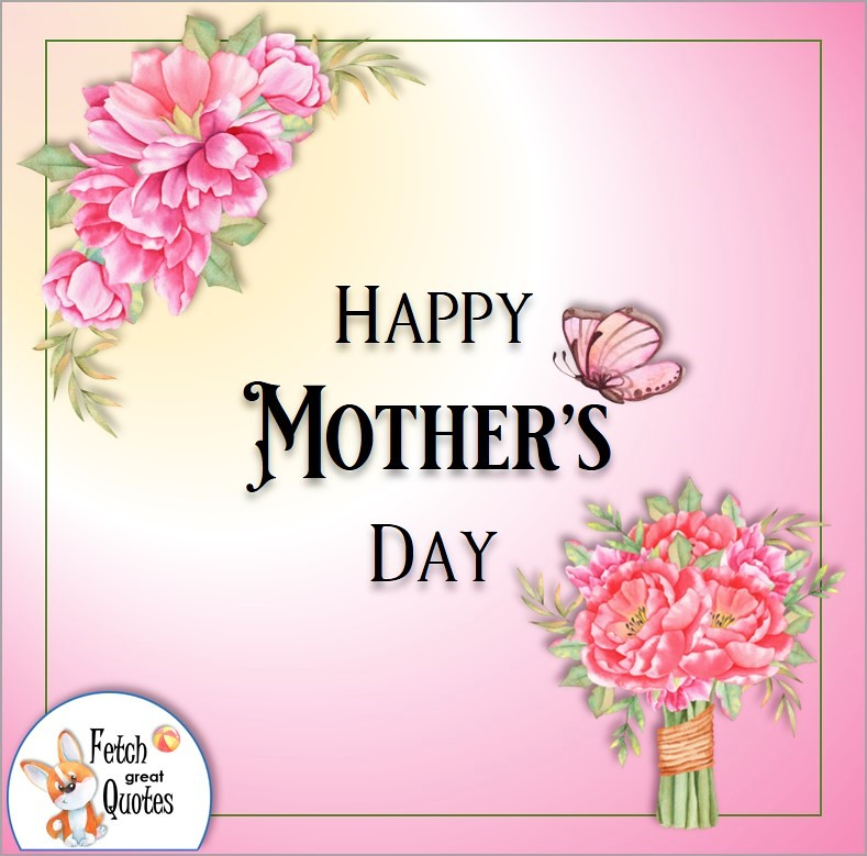 Happy Mother's Day photo, pink butterfly, pink flowers