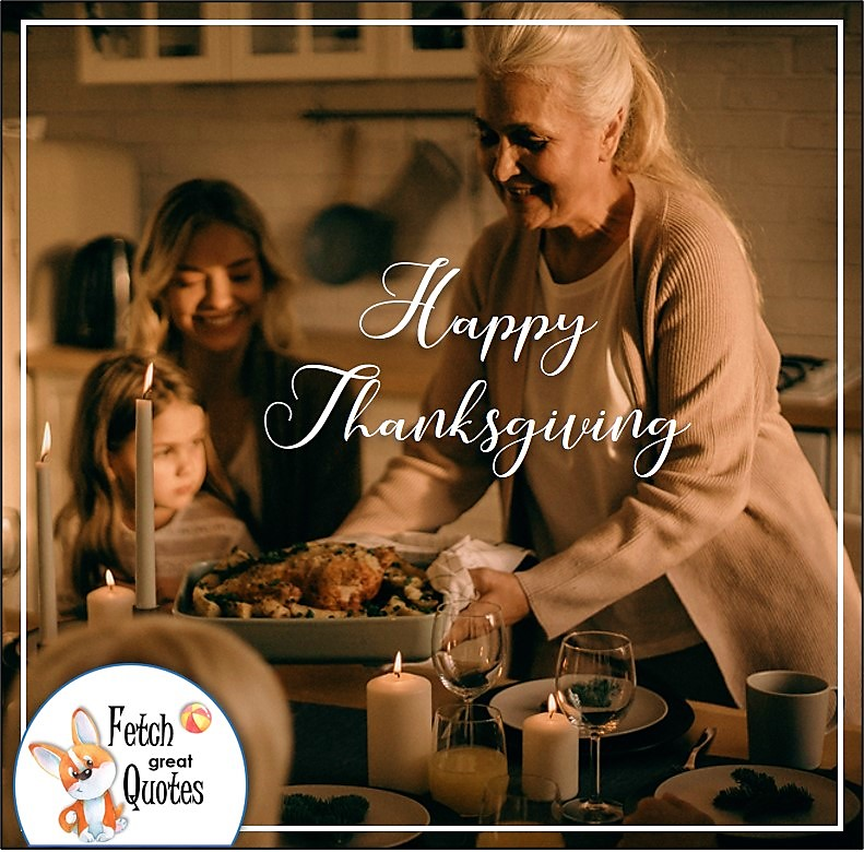 Family thanksgiving dinner, turkey dinner, grandmom thanksgiving dinner, talking turkey, celebrate giving thanks, , gratitude, abundance in our lives, happy Thanksgiving, give thanks, beautiful Happy Thanksgiving photos, Happy Thanksgiving, heartwarming Thanksgiving photos
