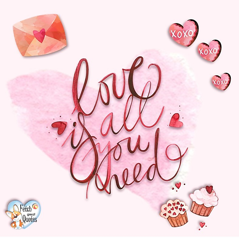 Love is all you need, Happy Valentine's Day, Valentine's Day, Valentine greetings, holiday greetings, Valentine's day wishes, cute Valentine's Day photos