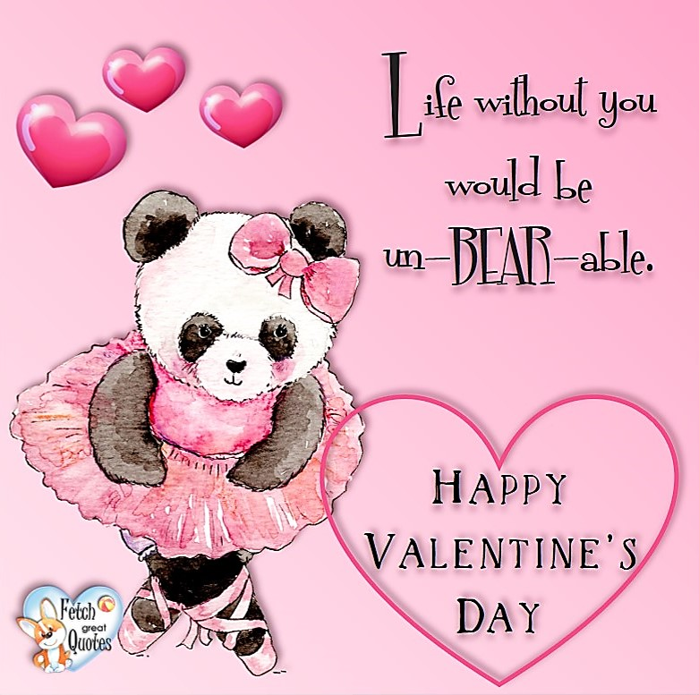 Life without you would be un-bear-able. , Happy Valentine's Day, Valentine's Day, Valentine greetings, holiday greetings, Valentine's day wishes, cute Valentine's Day photos