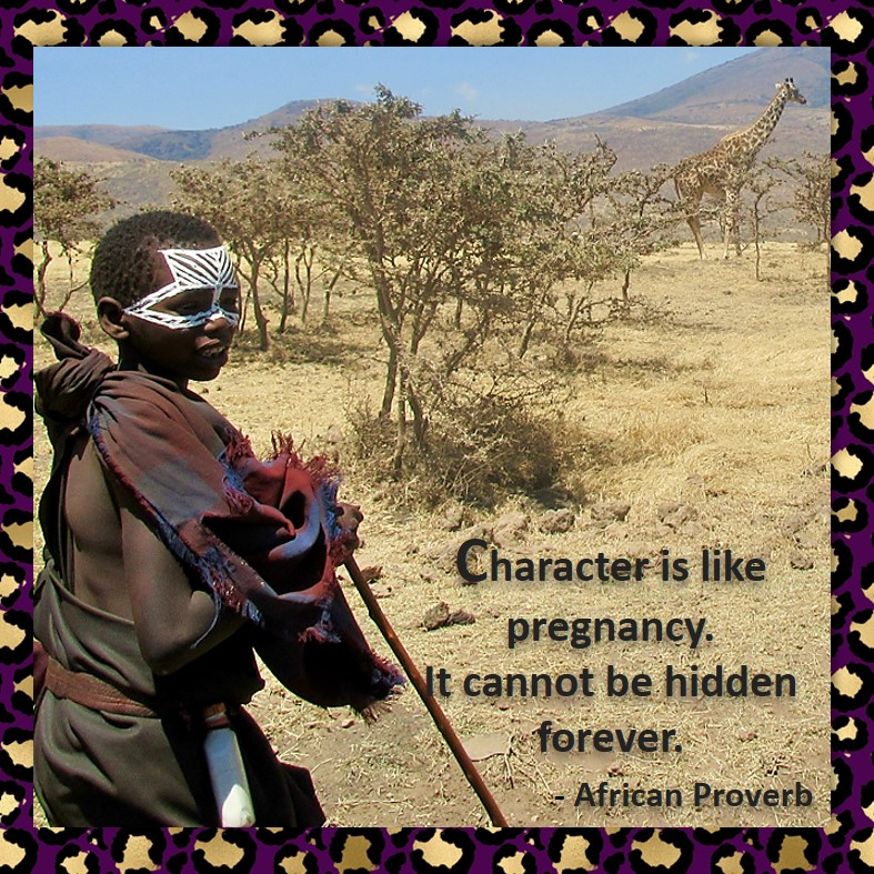 African Proverb, richly illustrated African Proverbs, beautiful African proverb, ancient wisdom, inspirational photo quote, African proverb photo quote, motivational quote, motivational photo quote, Character is like pregnancy. It cannot be hidden forever. - African Proverb
