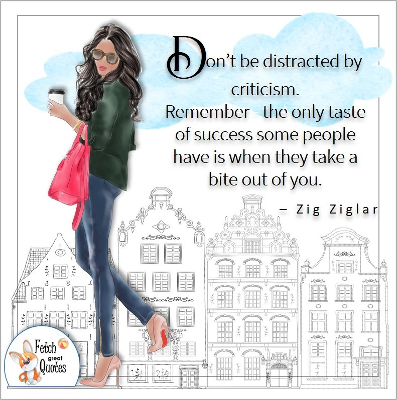 biracial woman, self-confident woman, illustrated self-confidence quote, Don't be distracted by criticism. Remember - the only taste of success some people have is when the take a bite out of you. , - Zig Ziglar quote